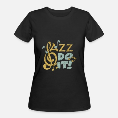 Quotes Jazz Jazz do it funny quote gift christmas - Women's 50/50 T-Shirt