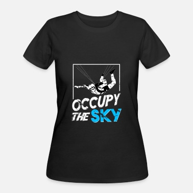 Sky Diving Occupy the Sky diving quote gift christmas - Women's 50/50 T-Shirt