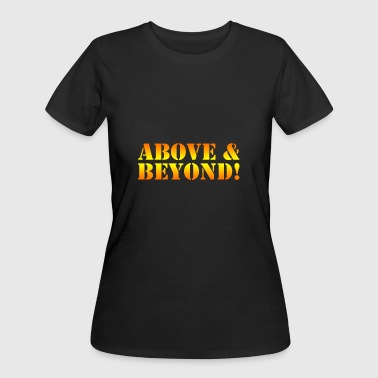 Above & beyond - Women's 50/50 T-Shirt