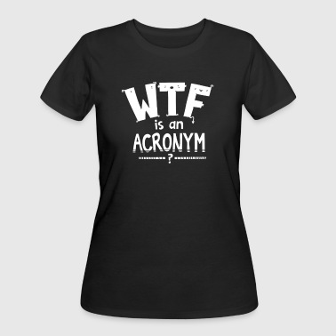 WTF is an Acronym - Women's 50/50 T-Shirt