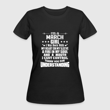Birth Month- March I'm A March Girl birthday gift - Women's 50/50 T-Shirt