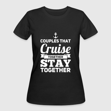 Cruise lover - Couples Cruise Stay Together - Women's 50/50 T-Shirt