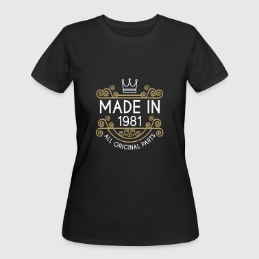 1981 All Original Parts Made In 1981 All Original Parts - Women's 50/50 T-Shirt