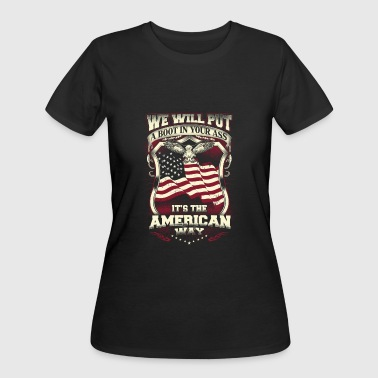Boots And Asses Patriot - We will put a boot in your ass - Women's 50/50 T-Shirt