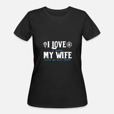 Bow Wow WOW - Love it when my wife let me play wow - Women's 50/50 T-Shirt