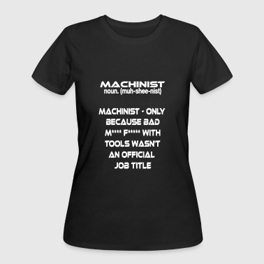 Machinist Official Job Title Shirt - Women's 50/50 T-Shirt