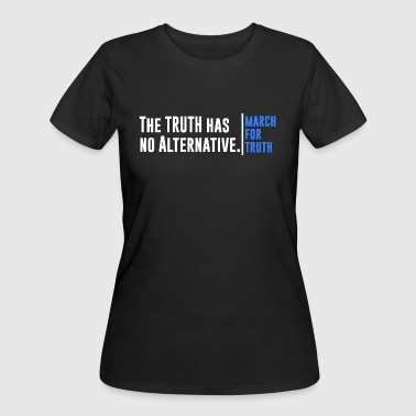 Truth Has No Alternative March For Truth - Women's 50/50 T-Shirt