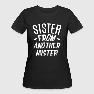 Sister From Another Mister - Women's 50/50 T-Shirt