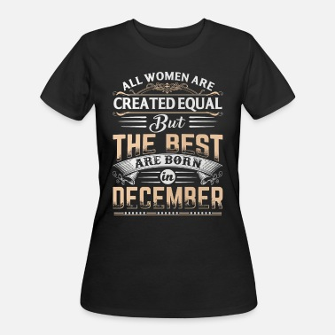 All women the best are born in December - Women's 50/50 T-Shirt