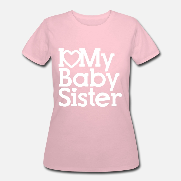 I Love My Baby Sister Kids T Shirt New Born Baby G Womens 5050 T