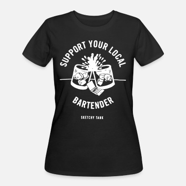 Sketchy Sketchy Tank Support Your Local Bartender Black Ta - Women's 50/50 T-Shirt