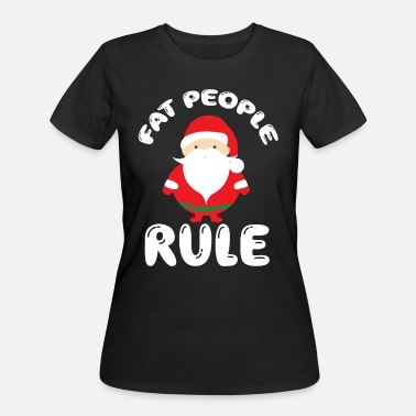 Fat people rule Santa claus - Women's 50/50 T-Shirt