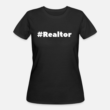 Real Hashtag Realtor - Real Estate Quote - Women's 50/50 T-Shirt
