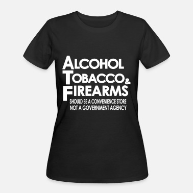 Tobacco alcohol tobacco and firearms wine t shirts - Women's 50/50 T-Shirt
