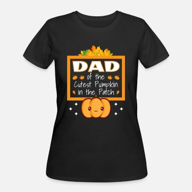 Cutest Dad of the Cutest Pumpkin in the Patch Father - Women's 50/50 T-Shirt