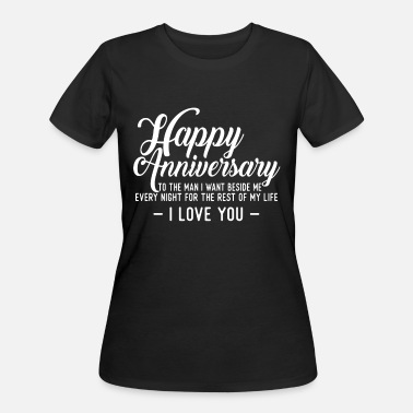 Tin Man Happy Anniversary To The Man I Want - Women's 50/50 T-Shirt