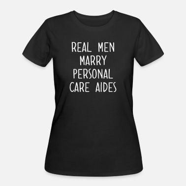 Licensed Practical Nurse Real Men Marry Personal Care Aides Funny Presents - Women's 50/50 T-Shirt