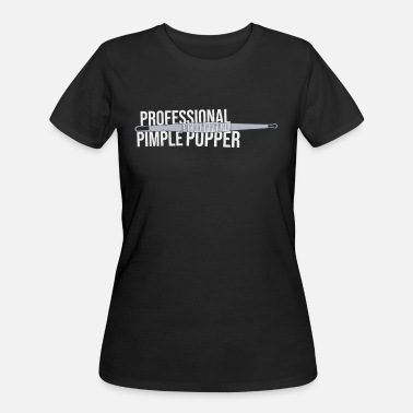 Professional Pimple Popper - Blackhead Remover - Women's 50/50 T-Shirt