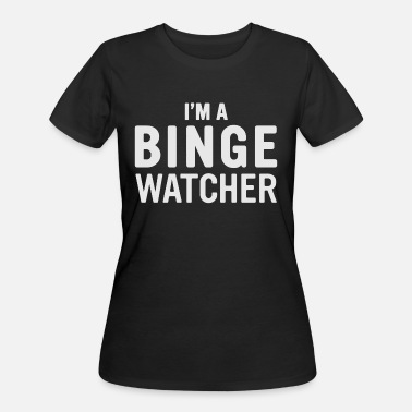 Binge Drink binge watcher - Women's 50/50 T-Shirt