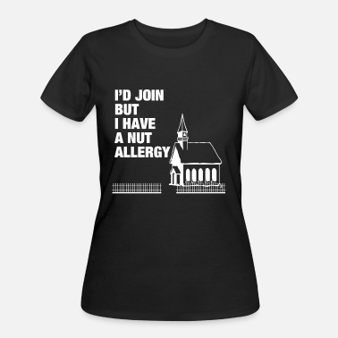 Allergy I HAVE A NUT ALLERGY - Women's 50/50 T-Shirt