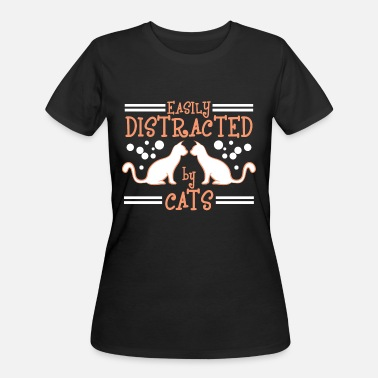 Animo Easily Distracted By Cats Tshirt Design For Cat - Women's 50/50 T-Shirt
