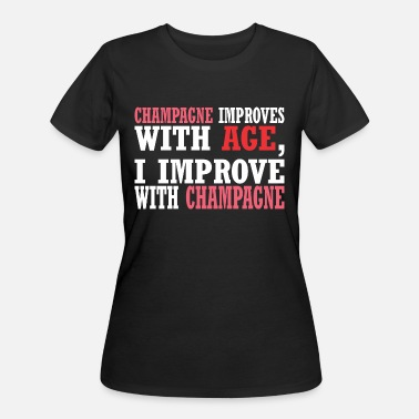 Improve Champagne Improves With Age Improve With Champagne - Women's 50/50 T-Shirt