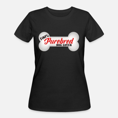 Purebred Dog 100% Purebred Dog Lover White Dog Bone - Women's 50/50 T-Shirt