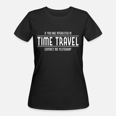 Time Travel Time travel - Interested in Time Travel? Contact - Women's 50/50 T-Shirt