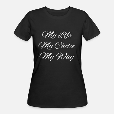 Keyword My Life My Choice My Way Quote - Women's 50/50 T-Shirt