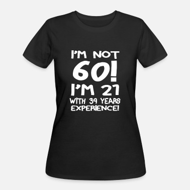 Sixty I'm not sixty! - Women's 50/50 T-Shirt