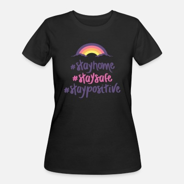 Stay Home Stay Safe Rainbow Positivity Stay Safe Stay Home - Women's 50/50 T-Shirt