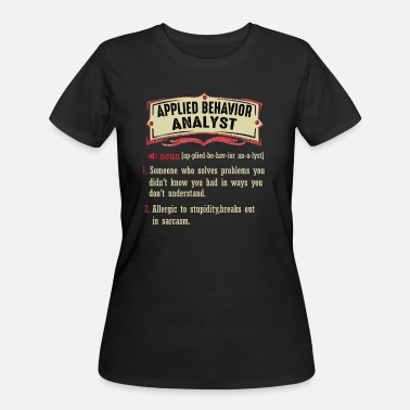 Applied Behavior Analyst Dictionary Term Sarcastic - Women's 50/50 T-Shirt