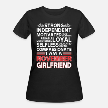 November Girlfriend Strong Independent Motivates November Girlfriend - Women's 50/50 T-Shirt