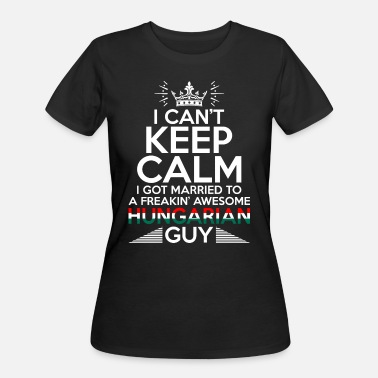 Hungarian I Cant Keep Calm Awesome Hungarian Guy - Women's 50/50 T-Shirt