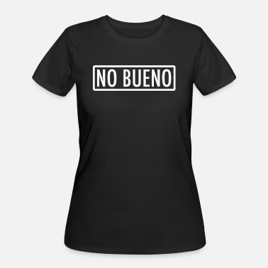 Slang No Bueno - No Good Spanish Slang - Women's 50/50 T-Shirt