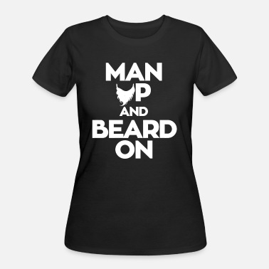 A-bearded-man Beard - man up and beard on - Women's 50/50 T-Shirt