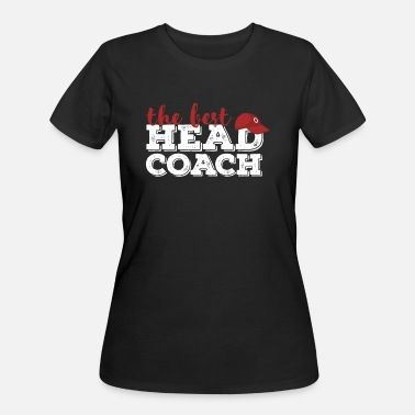 Head Coach Head Coach - The best Head Coach - Women's 50/50 T-Shirt