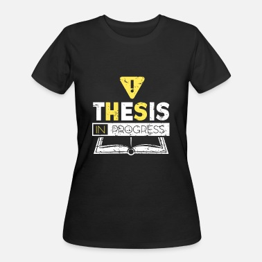 Thesis Thesis in Progress bachelor master gift idea - Women's 50/50 T-Shirt
