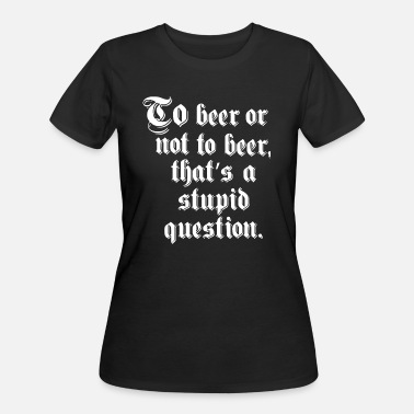Oktoberfest Beer Festival Oktoberfest - To Beer Or Not To Beer - Women's 50/50 T-Shirt