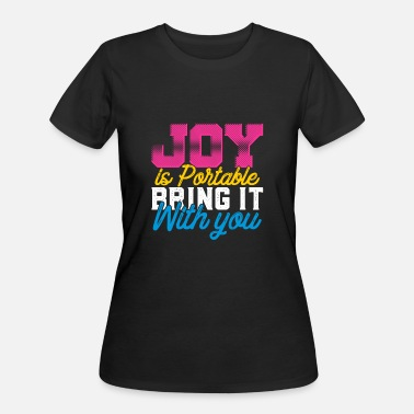 Inspirational-qoutes Joy is Portable Motivation Joyful Happy Good Vibes Inspirational Gift - Women's 50/50 T-Shirt