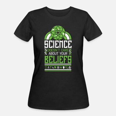 Experience Atheist Scientist Science Religious Beliefs No God - Women's 50/50 T-Shirt
