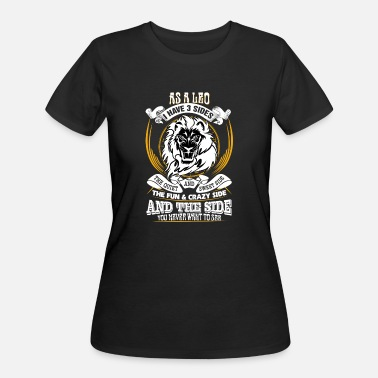 3-sided As a Leo I have 3 sides - Women's 50/50 T-Shirt
