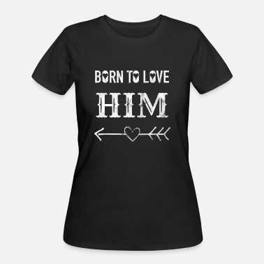 Born To Love Him Born to Love Him Valentinstag - Women's 50/50 T-Shirt