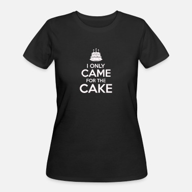 Cake I Only Came For The Cake Birthday Cake Lovers - Women's 50/50 T-Shirt