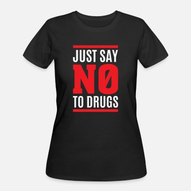 Say No To Drugs JUST SAY NO TO DRUGS - Women's 50/50 T-Shirt
