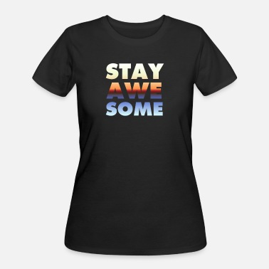 Bliss Stay Awesome - Women's 50/50 T-Shirt