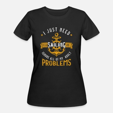 Ignore Sailing And Ignore All Of My Adult Problems - Women's 50/50 T-Shirt