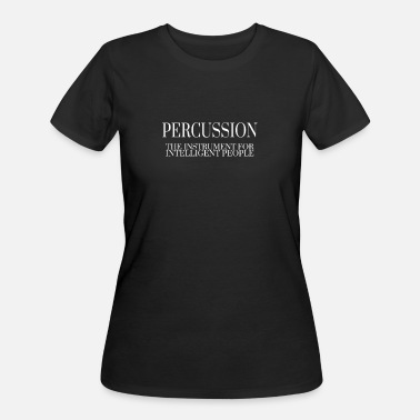 Kids Percussion PERCUSSION The Instrument For Intelligent People - Women's 50/50 T-Shirt