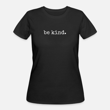 Inspiring Kids BE KIND INSPIRATIONAL - Women's 50/50 T-Shirt