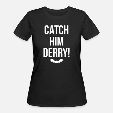 Derry Catch Him Derry - Women's 50/50 T-Shirt